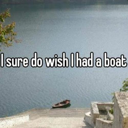 Wish I had a boat - 2:11:21, 1.30 PM