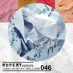 Rupert Selects 046 - Guest Mix by Ky William