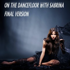 On The Dancefloor With Sabrina - Final Version