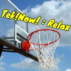 Tek!Now! : Relax 4 ( 04/21 )