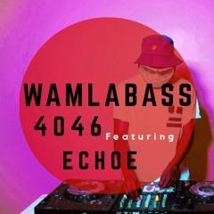 WAMLABASS FINAL - 4046 Ft ECHOE