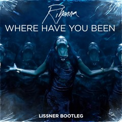 Where Have You Been (Lissner Bootleg) *Skip to 1 Min*