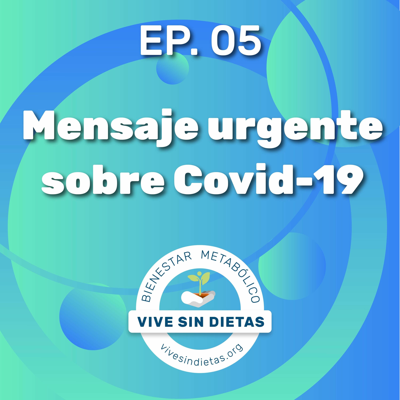 5.- Mensaje urgente sobre Covid-19