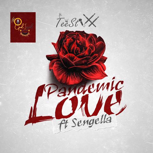 TeeStixx - Pandemic Love (feat. Sengella)