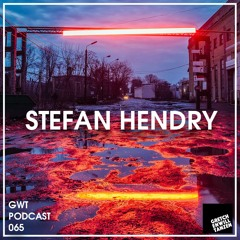 GWT Podcast by Stefan Hendry / 065