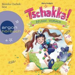 Mara Andeck: Tschakka! - Huhn voraus – gelesen von Monika Oschek