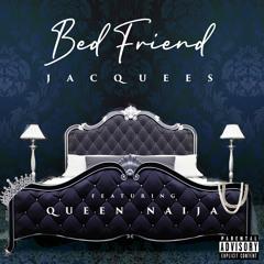 Bed Friend (feat. Queen Naija)