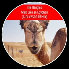 Walk Like an Egyptian (Gigi Vasco Remix)