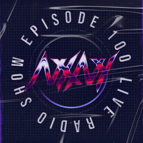 Live Episode 100 - NXNY 10 Year Anniversary