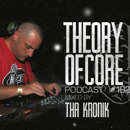 Download Tha KroniK - Theory Of Core Podcast 192 (2021) mp3