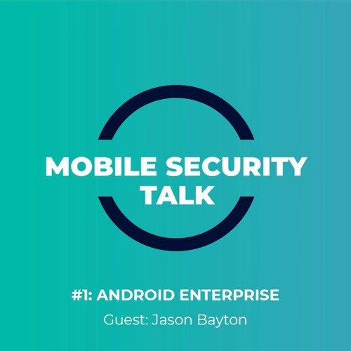 Mobile Security Talk 1# – with Jason Bayton and Alessandro DeCarli