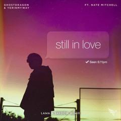 GhostDragon - Still In Love w/ YERINMYWAY, ft. Nate Mitchell (Lama & shXdow. remix)
