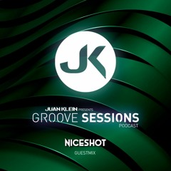 Groove Sessions Podcast #13 guestmix Niceshot