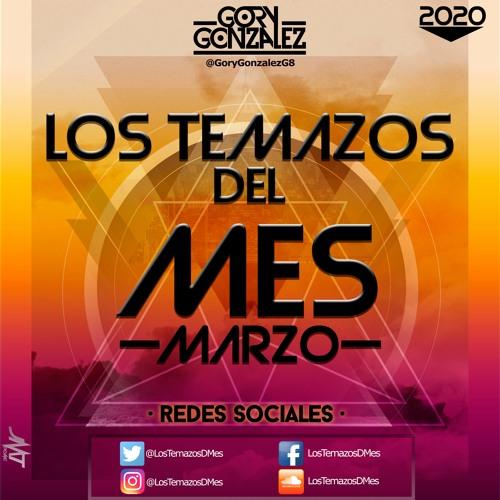 Los Temazos Del Mes (Marzo 2020) [By: Gory Gonzalez]