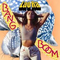 Lao Ra - Bang Boom