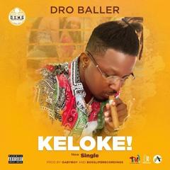 Dro Baller- Keloke
