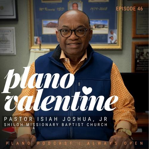 Episode 46 | Plano Valentine | Isiah Joshua Jr