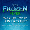 """Making Today a Perfect Day (From """"Frozen Fever"""")"""