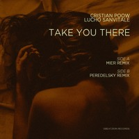 Cristian Poow & Lucho Sanvitale - Take You There (Mier Remix) OUT NOW