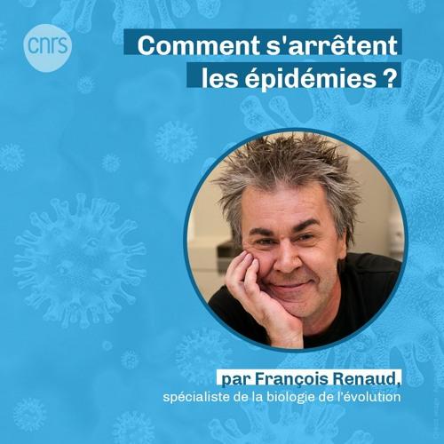 Comment s'arrêtent les épidémies ? par François Renaud