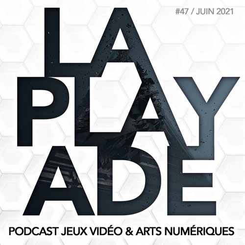 La Playade #47 (Juin 2021) NewImages Festival, Griftlands, Mind Scanners, Endzone...