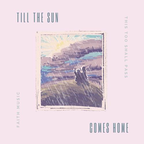 Till the Sun Comes Home