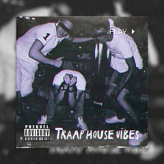 TRAAP House Vibes