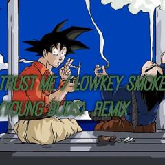 Trust me - Lowkey smoke (¥oungBud$ Remix)