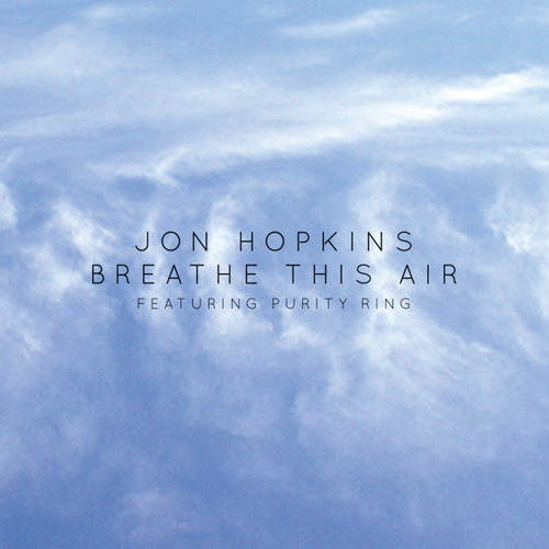 Breathe This Air (feat. Purity Ring)