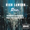 Download Rich Lawson - Rain ft. WORDUP & BASSHEAD Produced by Daniel Cruz Mp3