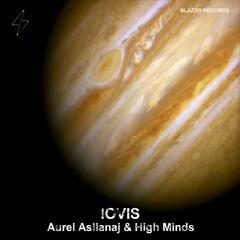[Preview] Aurel Asllanaj, High Minds - Iovis (Original Mix) [Blazer Records]