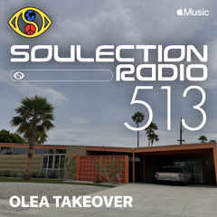 Soulection Radio Show #513 (olea Takeover)