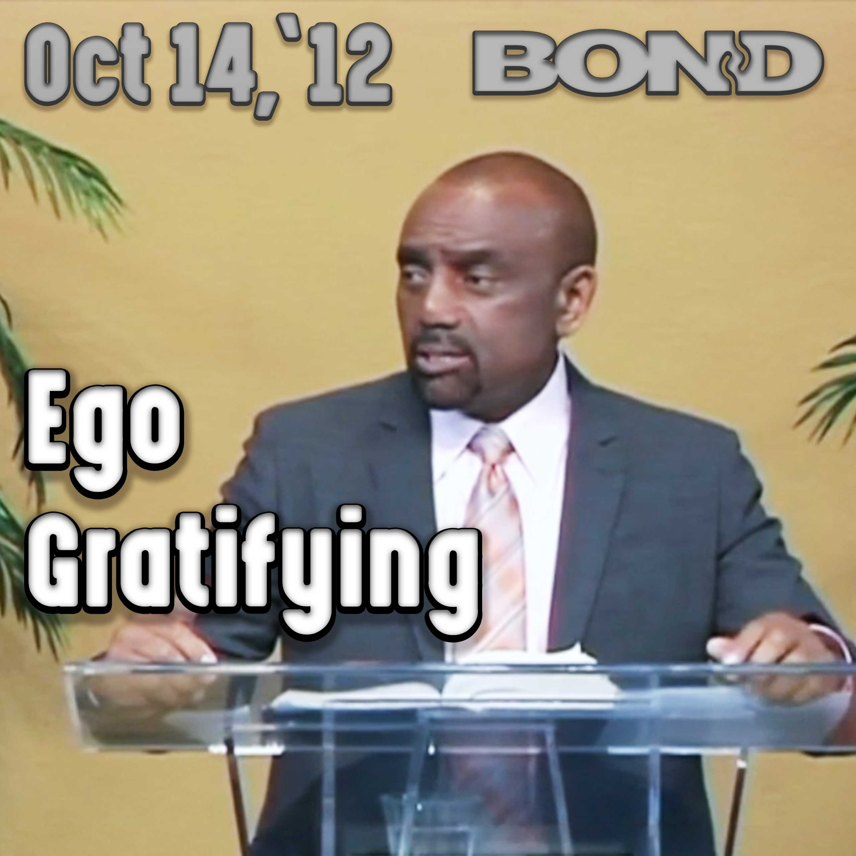 10/14/12 Have You Ever Done Anything Without Any Ego Gratification?