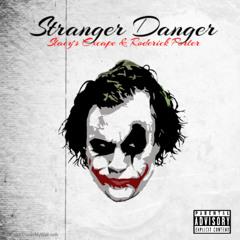 Stranger Danger (feat. Roderick Porter)