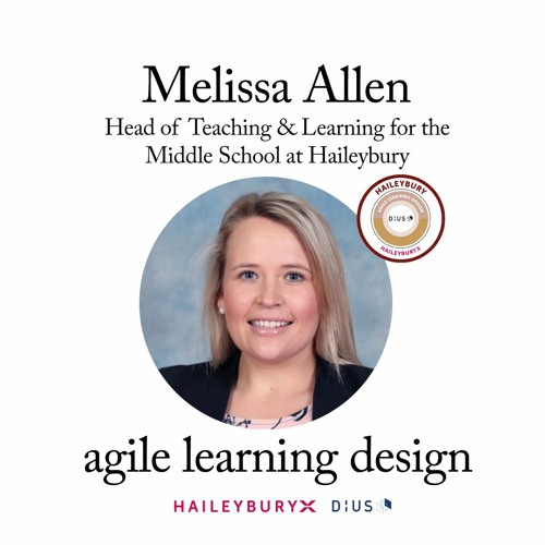 Agile Educator Insights - Melissa Allen, Head of Teaching and Learning (Middle School) at Haileybury