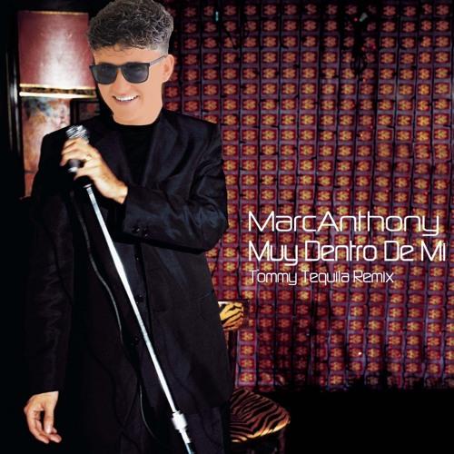 Marc Anthony - Muy Dentro de Mi (Tommy Tequila Remix) Spanish