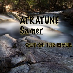 Out Of the River By Samer A H  produced with (Sherby production)