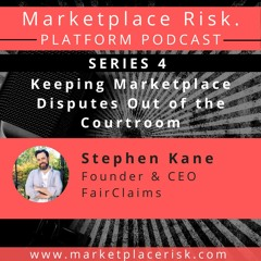 Keeping Marketplace Disputes Out Of The Courtroom with Stephen Kane