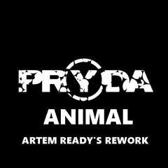FREE DOWNLOAD_Pryda - Animal (Artem Ready's Rework)