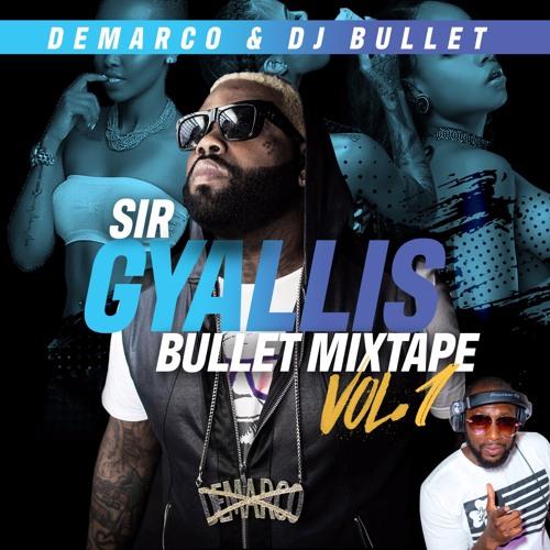 Sir Gyallis Bullet Mixtape Vol1