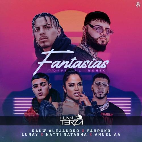 Fantasias Remix - Rauw Alejandro, Anuel AA, Natti Natasha Ft. Farruko y Lunay (Alan Terza Extended)