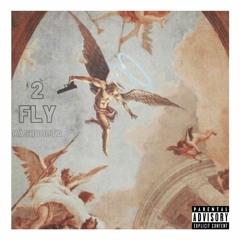 2 Fly (Prod. AJ beats x Deucersk)