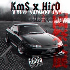 KmS x Hir0 - Two $hoot4s