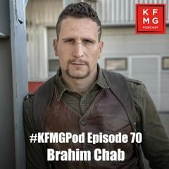 Episode 70 - Brahim Chab