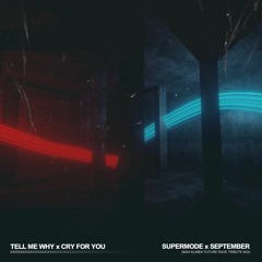 Supermode X September - Tell Me Why I Cry For You (Max Klimek Future Rave Tribute Mix)