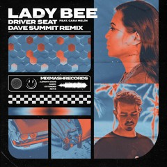 Lady Bee feat. Cara Melín - Driver Seat (Dave Summit Remix)