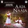 "Aaja Naaja (From ""Hum Bhi Agar Bachche Hote"")"