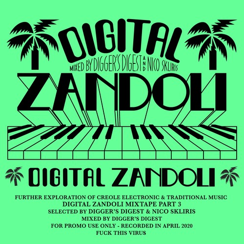DIGITAL ZANDOLI - THE MIXTAPE 3 : FURTHER EXPLORATION OF CREOLE ELECTRONIC & TRADITIONAL MUSIC