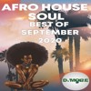 Afro House Soul South Africa Mix Best Of September 2020 - DjMobe