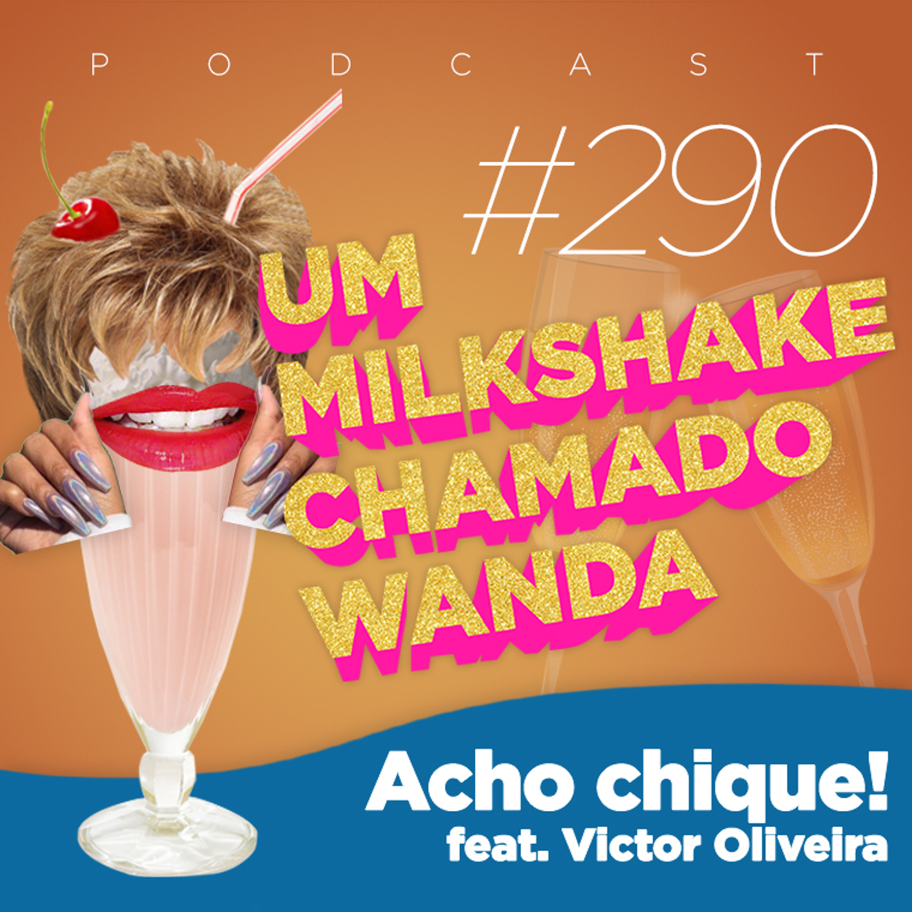 #290 - Acho chique! (feat. Victor Oliveira)